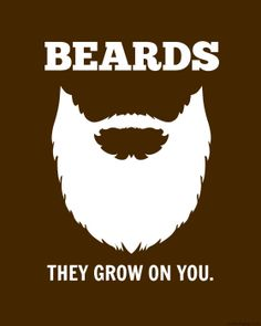 Beards, They Grow On You. Hahaha, what a great poster for you beard lovers out there!