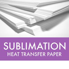 Sublimation Heat Transfer Paper Make Your Life Colorful ( 1 )