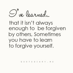 Forgiving yourself is the hardest thing to do. Amazing Quotes, Cute Quotes, Great Quotes, Quotes To Live By, Inspirational Quotes, Fun Sayings, Random Quotes, Forgiving Yourself, Note To Self