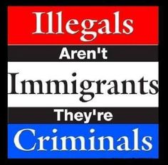 secure our borders - deport illegal aliens - no amnesty