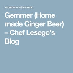 Cloudy traditional Gemmer (Home made Ginger Beer) Ginger Beer, Beetroot, Homemade, Traditional, Drinks, Blog, Recipes, Beverages, Home Made