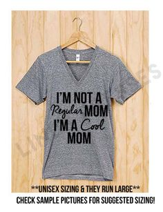 Not A Regular Mom, I'm a Cool Mom; Cool Mom; #momlife; MOMLIFE; Hashtag Mom Life; Mom Shirt; Mom Vneck; Mom Life; Funny Mom Shirt by LINDSxoPRESSES on Etsy https://www.etsy.com/listing/264696888/not-a-regular-mom-im-a-cool-mom-cool-mom