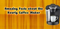 Coffee Maker Reviews, Amazing Shopping, Amazing Facts, Keurig, Popcorn Maker, Fun Facts, Blog, Unbelievable Facts, Blogging