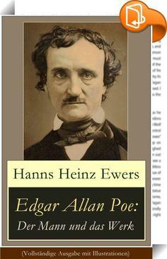 """Edgar Allan Poe: Der Mann und das Werk (Vollständige Ausgabe mit Illustrationen)    ::  Dieses eBook: """"Edgar Allan Poe: Der Mann und das Werk (Vollständige Ausgabe mit Illustrationen)"""" ist mit einem detaillierten und dynamischen Inhaltsverzeichnis versehen und wurde sorgfältig korrekturgelesen. Dieses Buch ist eine detaillierte Biografie über das Leben des US-amerikanischen Schriftstellers Edgar Allan Poe, seine Dichtung und Symbolismus. Edgar Allan Poe (1809-1849) prägte entscheidend ..."""