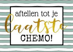 aanmoedigingskaart om af te tellen naar de laatste chemo's Chronic Illness, Fibromyalgia, Breast Cancer, Gift Ideas, Words, Products, Beauty Products, Horses, Gift Tags