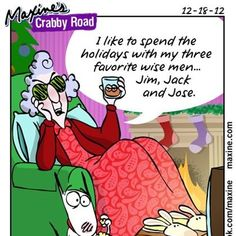 Maxine enjoys spending the holidays with three wise men.