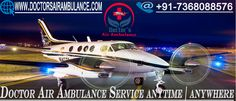 Why Choose Doctors Air Ambulance from Dibrugarh to Delhi to Shift Your Patient