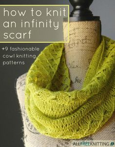 How to Knit an Infinity Scarf + 9 Fashionable Cowl Knitting Patterns New Free eBook!