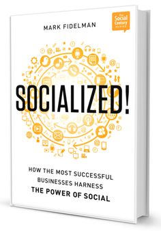 Guest post by Mark Fidelman, CEO of Evolve! Capital, Inc., and author of Socialized!  How the World's Most Successful Businesses Harness the Power of Social. Social Business, Business Travel, Business Branding, Business Women, Most Successful Businesses, Starting A Business, Growing Your Business, Motivational Books, Personal Library