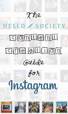The HelloSociety Content Creation Guide for Instagram   HelloSociety Blog
