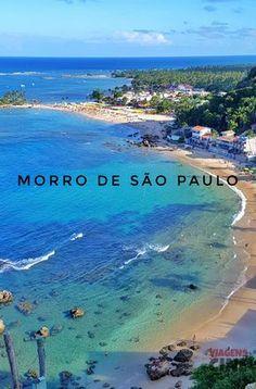 Conheça as belezas e praias de Morro de São Paulo, no litoral da Bahia. Como chegar e o que fazer na Ilha de Tinharé
