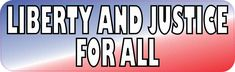 10in x 3in Liberty and Justice for All Bumper Sticker Political Car Decal