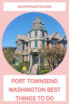 Find all the best things to do in Port Townsend Washington and enjoy a PNW vacation on the coast. Perfect for a Seattle weekend getaway!