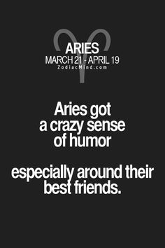 "Aries♈|| Zodiac Quotes "" Aries got a crazy sense of humor..."" 
