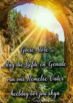 Good Morning Wishes, Good Morning Quotes, Afrikaanse Quotes, Goeie Nag, Goeie More, Prayer Quotes, Beautiful Landscapes, Prayers, Country Roads