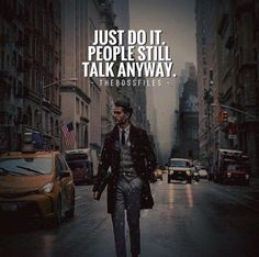 Positive Quotes : QUOTATION – Image : Quotes Of the day – Description Just do it. People still talk anyway. Sharing is Power – Don't forget to share this quote ! https://hallofquotes.com/2018/03/21/positive-quotes-just-do-it-people-still-talk-anyway/