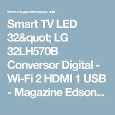 "Smart TV LED 32"" LG 32LH570B Conversor Digital - Wi-Fi 2 HDMI 1 USB - Magazine Edsonpinto"