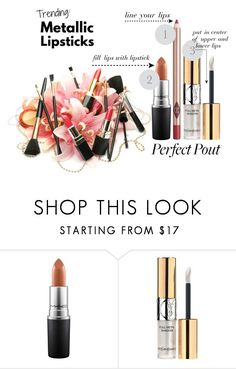 """""""Metallic Lips"""" by musicfriend1 ❤ liked on Polyvore featuring beauty, MAC Cosmetics, Yves Saint Laurent, Charlotte Tilbury, Beauty, lovethis and metalliclipstick"""