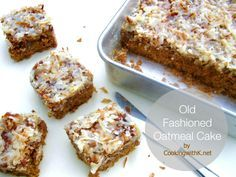 Old Fashioned Oatmeal Cake With A Broiled Coconut Pecan Icing {Granny's Recipe}