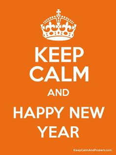 KEEP CALM AND HAPPY NEW YEAR Poster