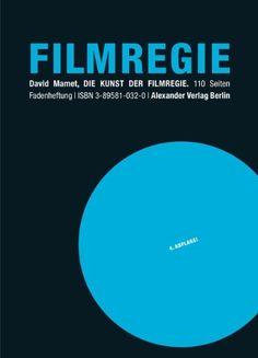 Die Kunst der Filmregie von David Mamet http://www.amazon.de/dp/3895810320/ref=cm_sw_r_pi_dp_IXJ4ub0538ZMX
