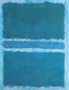 "Rothko- I think he calls this one ""Blue on Blue on Blue"""
