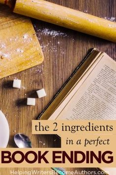 Do You Know the Two Ingredients in a Perfect Book Ending? - Helping Writers Become Authors Writing Resources, Writing Tips, Authors, Writers, Did You Know, Bookends, Two By Two, Novels, Facts