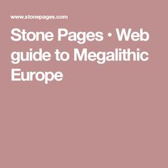 Stone Pages • Web guide to Megalithic Europe