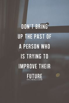 DON'T BRING UP THE PAST...