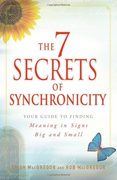 Books: The 7 Secrets of Synchronicity: Your guide to Finding Meaning in Coincidences Big and Small (Paperback) by Trish MacGregor, Rob MacGregor Free Books, Good Books, Books To Read, Reading Lists, Book Lists, Reading Books, Signs From The Universe, How To Read People, Inspirational Books