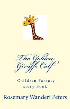 The Golden Giraffe Calf by Rosemary Wanderi Peters http://www.amazon.com/dp/150311435X/ref=cm_sw_r_pi_dp_i-9Lvb18MWTWX
