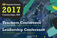 Registration for RCLC and RCTC 2017 is now open! https://www.responsiveclassroom.org/conferences/