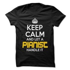 Keep Calm And Let ... Pianist Handle It - Awesome Keep  - #gift for him #grandparent gift. HURRY => https://www.sunfrog.com/Hunting/Keep-Calm-And-Let-Pianist-Handle-It--Awesome-Keep-Calm-Shirt-.html?id=60505