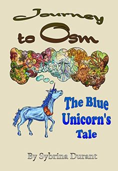 Rebecca recommends Journey To Osm - The Blue Unicorn's Tale: A Unicorn Fantasy Novel Unicorn Books, Unicorn Gifts, Unicorn Fantasy, Tween Gifts, Book Sleeve, Books For Teens, Book Authors, The Hobbit, The Book