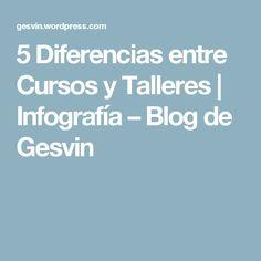 5 Diferencias entre Cursos y Talleres   Infografía – Blog de Gesvin