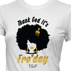 Afro Girl Shirt Thank God It's Fro'day by LovingMeBoutique