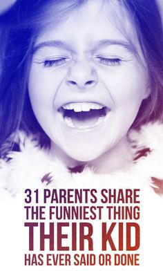 "31 Parents Share The Funniest Thing Their Kid Has Ever Said Or Done ... My 3-year-old daughter climbed on my lap wearing a dress but no panties. I told her she needed to put on some underwear and she looked at me and said, ""My vagina's like, 'I'm just gonna chill.'""  And when she talked for her vagina, it had a deep voice. Like a man."