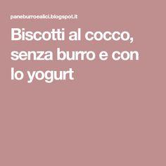 Biscotti al cocco, senza burro e con lo yogurt