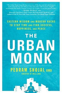 The Urban Monk: Eastern Wisdom and Modern Hacks to Stop Time and Find Success, Happiness, and Peace, http://www.amazon.com/dp/1623366151/ref=cm_sw_r_pi_awdm_47fOwb1BWBNYV