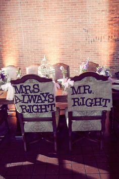 wedding chairs for the bride and groom. Can I get the mrs always right one? Funny Wedding Signs, Wedding Humor, Wedding Stuff, Funny Signs, Tacky Wedding, Wedding Events, Our Wedding, Dream Wedding, Weddings