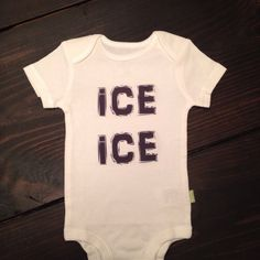 Ice+ice+baby+onesie+for+baby+by+ShopCustomApparel+on+Etsy,+$13.00.  90's baby! Vanilla ice ice ice baby onsie