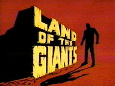 Land of the Giants is an hour-long American science fiction television program lasting two seasons beginning on September 22, 1968, and ending on March 22, 1970.
