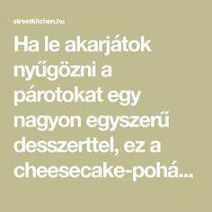 Ha le akarjátok nyűgözni a párotokat egy nagyon egyszerű desszerttel, ez a cheesecake-pohárdesszert egy verhetetlen választás! Cheesecake, Math, Cheesecakes, Math Resources, Cherry Cheesecake Shooters, Mathematics