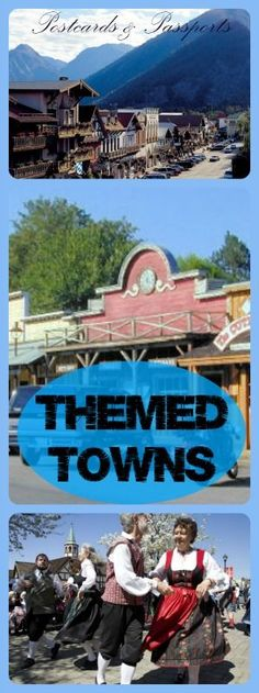 """All across the USA, you will find themed towns that will take you back in time...or to another country -- without leaving your own """"backyard""""."""