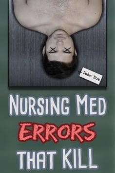 9 Nursing Medication Errors that KILL via @WillKellyNP