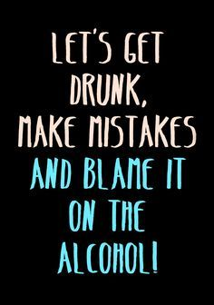 Drunk Alcohol is to blame Funny Drunk Quotes, Funny Drinking Quotes, Drunk Humor, Sarcastic Quotes, Friends Drinking Quotes, Drunk Friend Quotes, Getting Drunk Quotes, 9gag Funny, Memes Humor