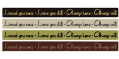 """Loved You Once  Love You Still  Always Have  Always Will  36""""sign"""