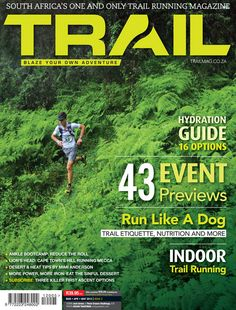 Jock Green on the cover of Issue Photo from Three Cranes 2013 by Kelvin Trautman Running Hills, Trail Running, Running Magazine, Happy Trails, South Africa, Improve Yourself, How To Become, How Are You Feeling, Adventure