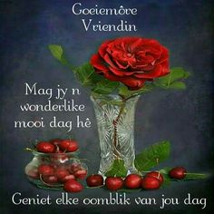 Good Morning Greetings, Good Morning Wishes, Morning Messages, Good Morning Quotes, Afrikaanse Quotes, Goeie More, Cute Quotes, Deep Thoughts, Glass Vase
