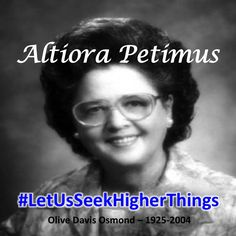 "Let Us Seek Higher Things""  Olive Davis Osmond, Mother of The Osmond Family, will be honored tonight, 11/07/2015, at the 'Women's Walk Gala', at Utah Valley University, Orem, UT, at 6:30 PM MST.  http://thefamily.com/2015/11/06/34256/  #OliveOsmond #LetUsSeekHigherThings  #LDS"